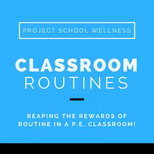 Classroom Routine, PE, Health, Classroom Management, Project School Wellness