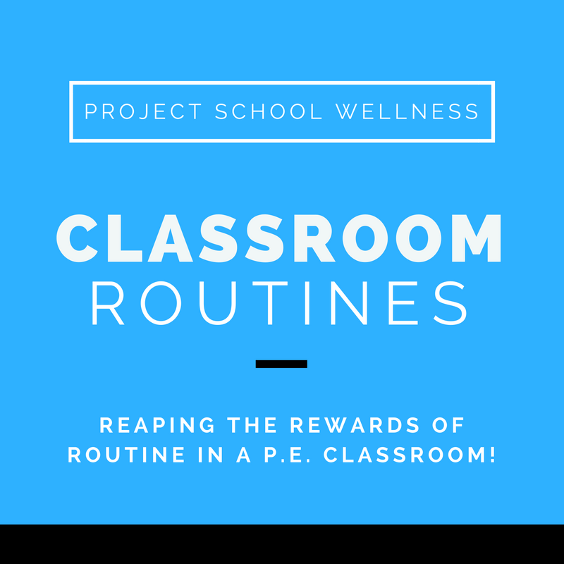 Classroom Routine, PE, Health, Classroom Management, Project School Wellness