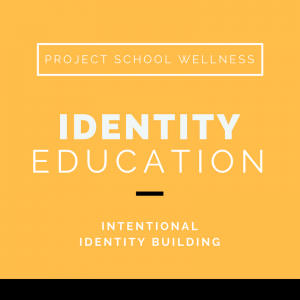 Identity Education, Project School Wellness, Health, Middle School, Project School Wellness