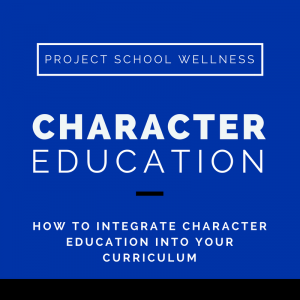 Character Education, Project School Wellness, Health, Middle School, Teacher Blog