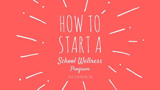 How to Start a School Wellness Program