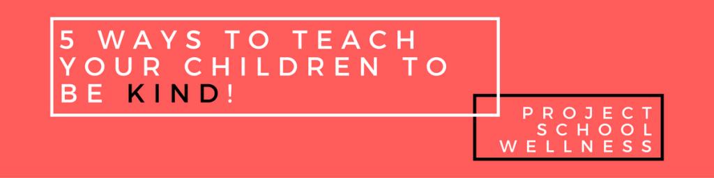 5-ways-to-raise-kind-children-1