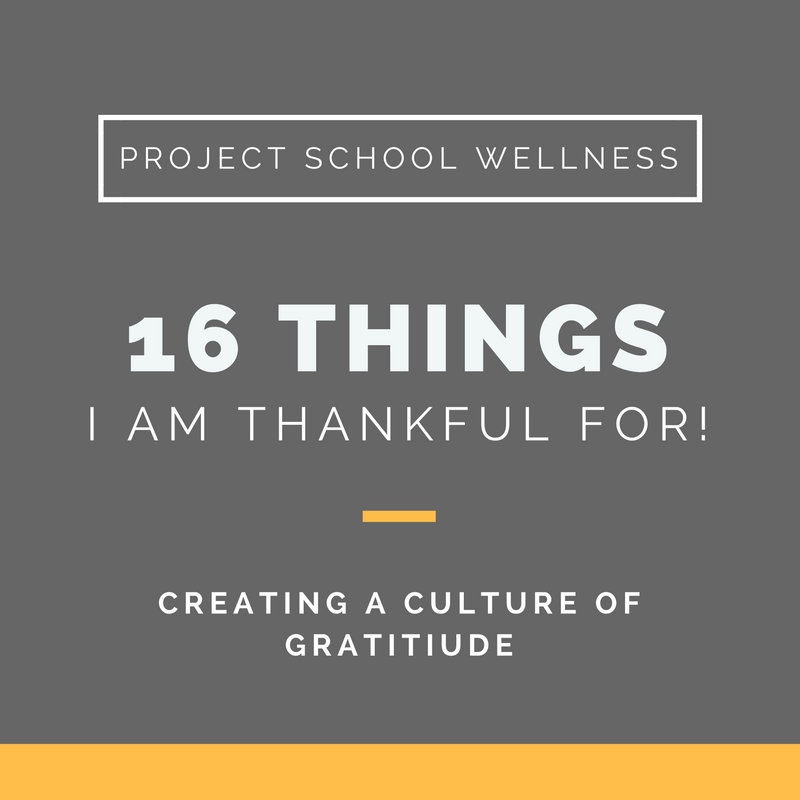 Project School Wellness, Health Blog, Wellness Blog, Teacher Blog, Gratitude
