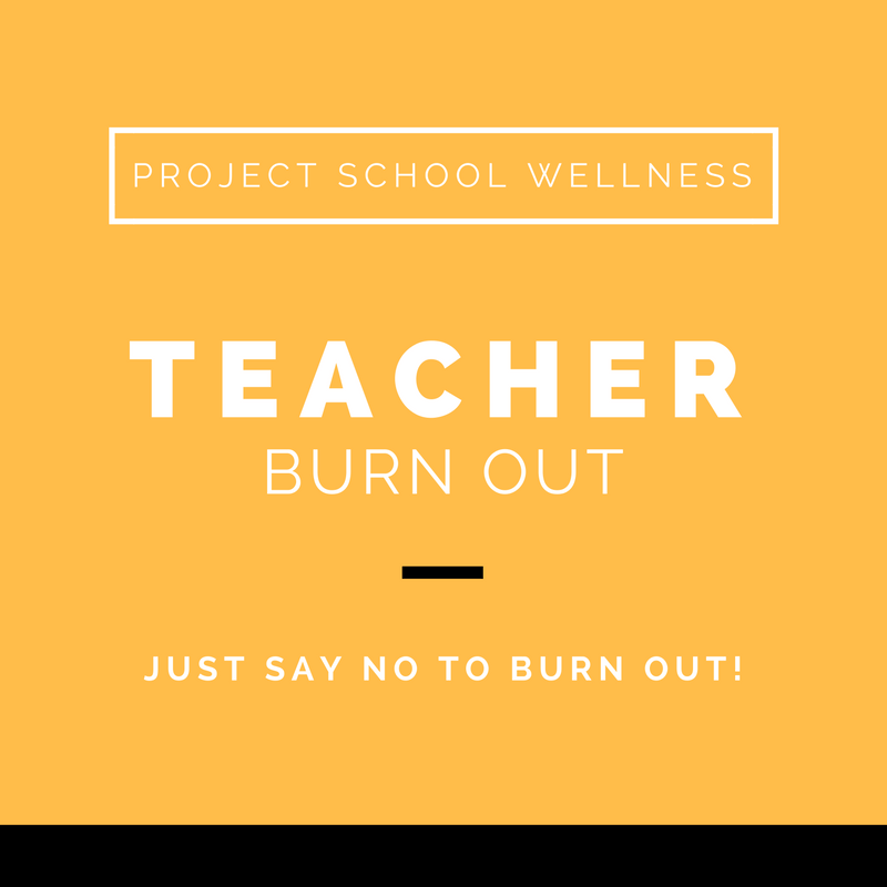 Project School Wellness, Health Blog, Wellness Blog, Teacher Blog, Teacher Burn Out