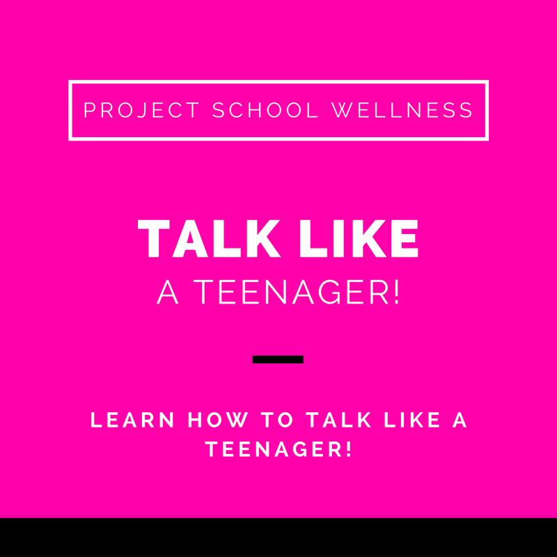 Project School Wellness, Health Blog, Wellness Blog, Teacher Blog, Talk Like a Teenager