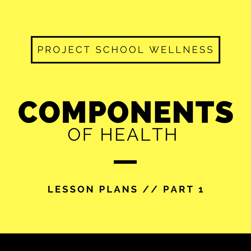 Project School Wellness, Health Blog, Wellness Blog, Teacher Blog, Components of Health