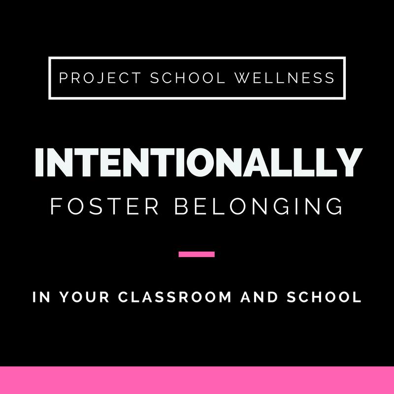 Project School Wellness, Health Blog, Wellness Blog, Teacher Blog, Foster Belonging