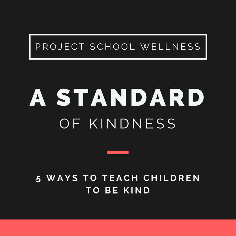 Project School Wellness, Health Blog, Wellness Blog, Teacher Blog, A Standard of Kindness