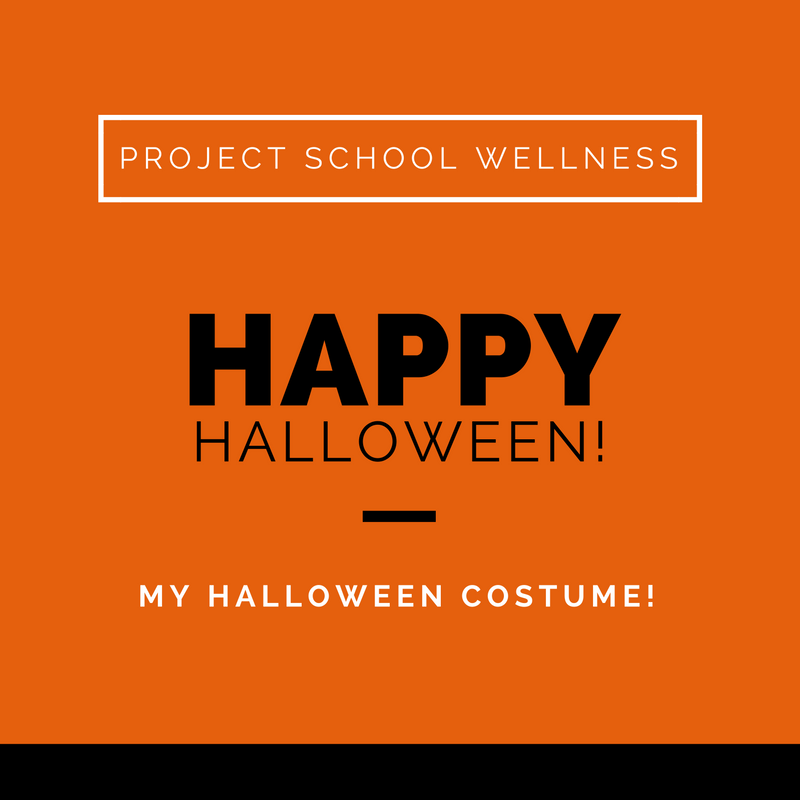 Project School Wellness, Health Blog, Wellness Blog, Teacher Blog, Happy Halloween,