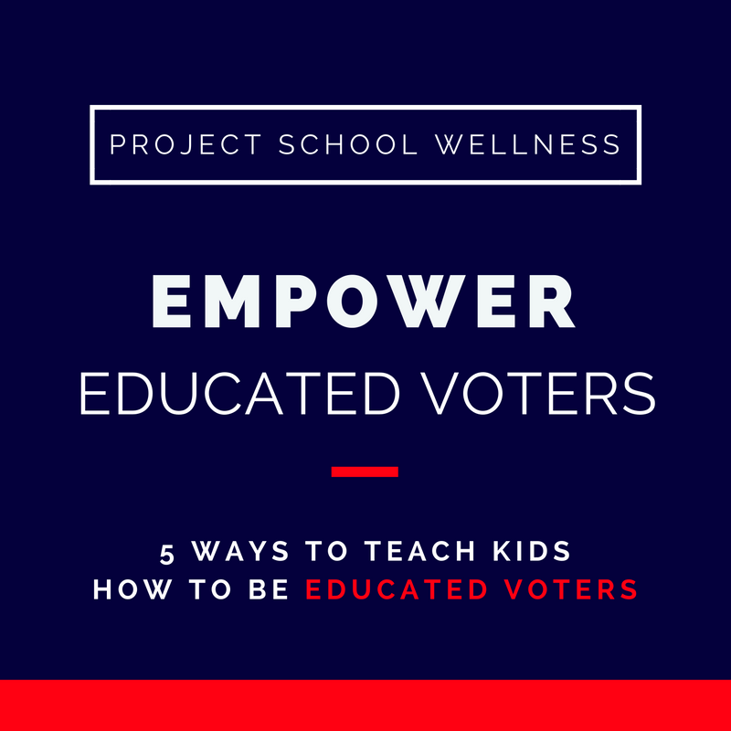 Project School Wellness, Health Blog, Wellness Blog, Teacher Blog, Empower Educated Voters