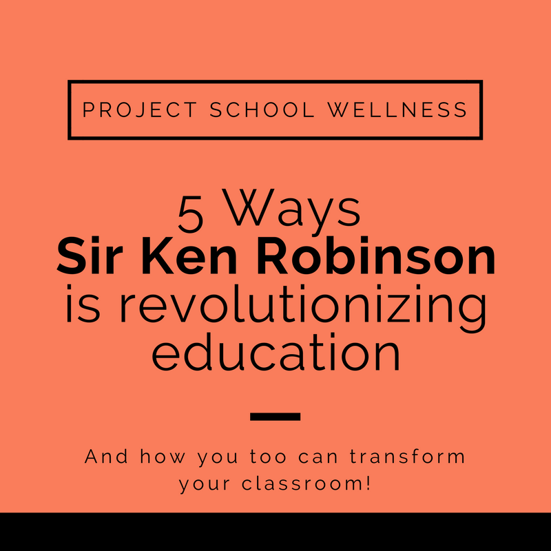 5 Ways Sir Ken Robinson is Revolutionizing Education, Project School Wellness, Teacher Blog