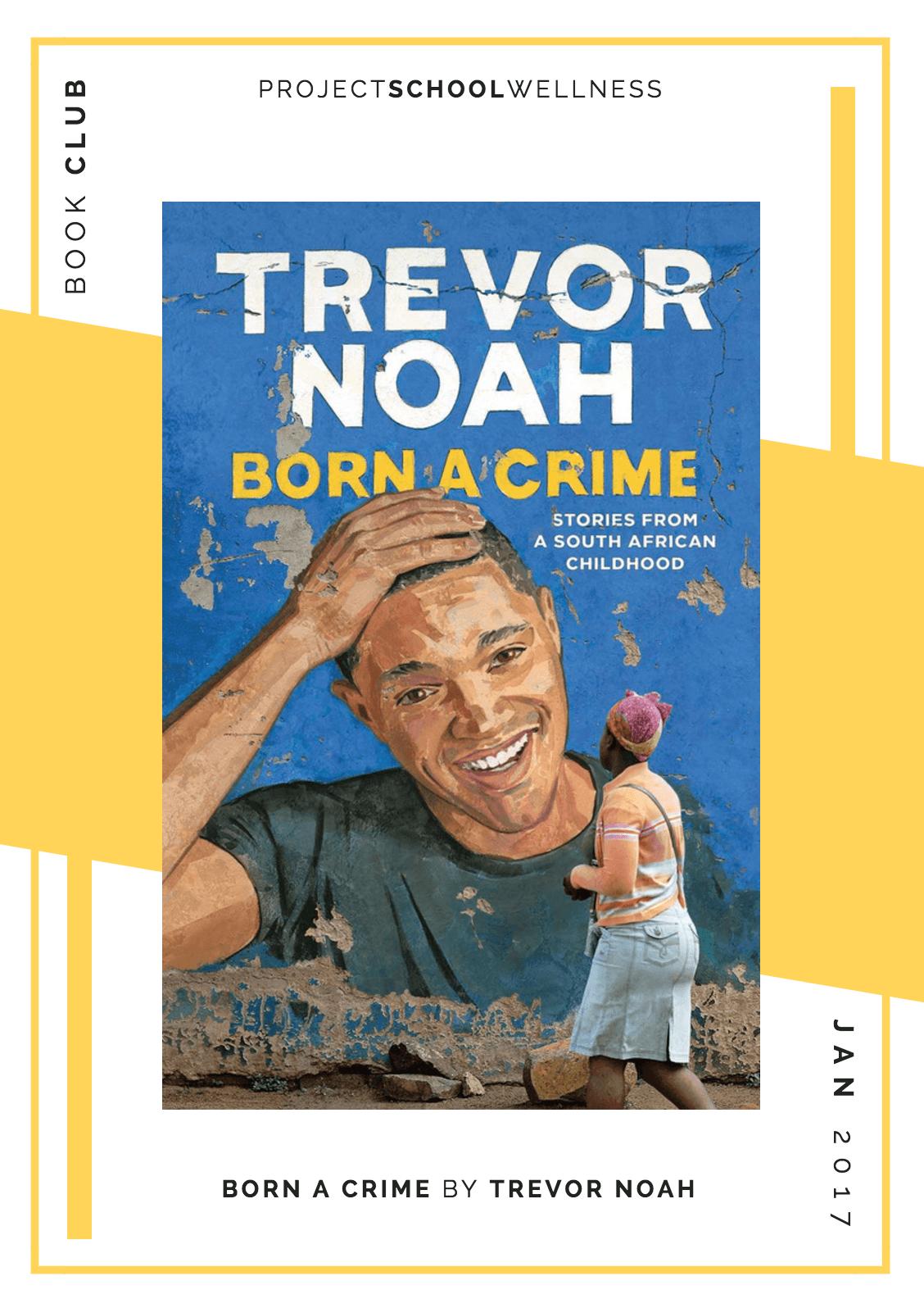 Trevor Noah, Born a Crime - Project School Wellness' Teacher Book Club, must read books for every teacher!