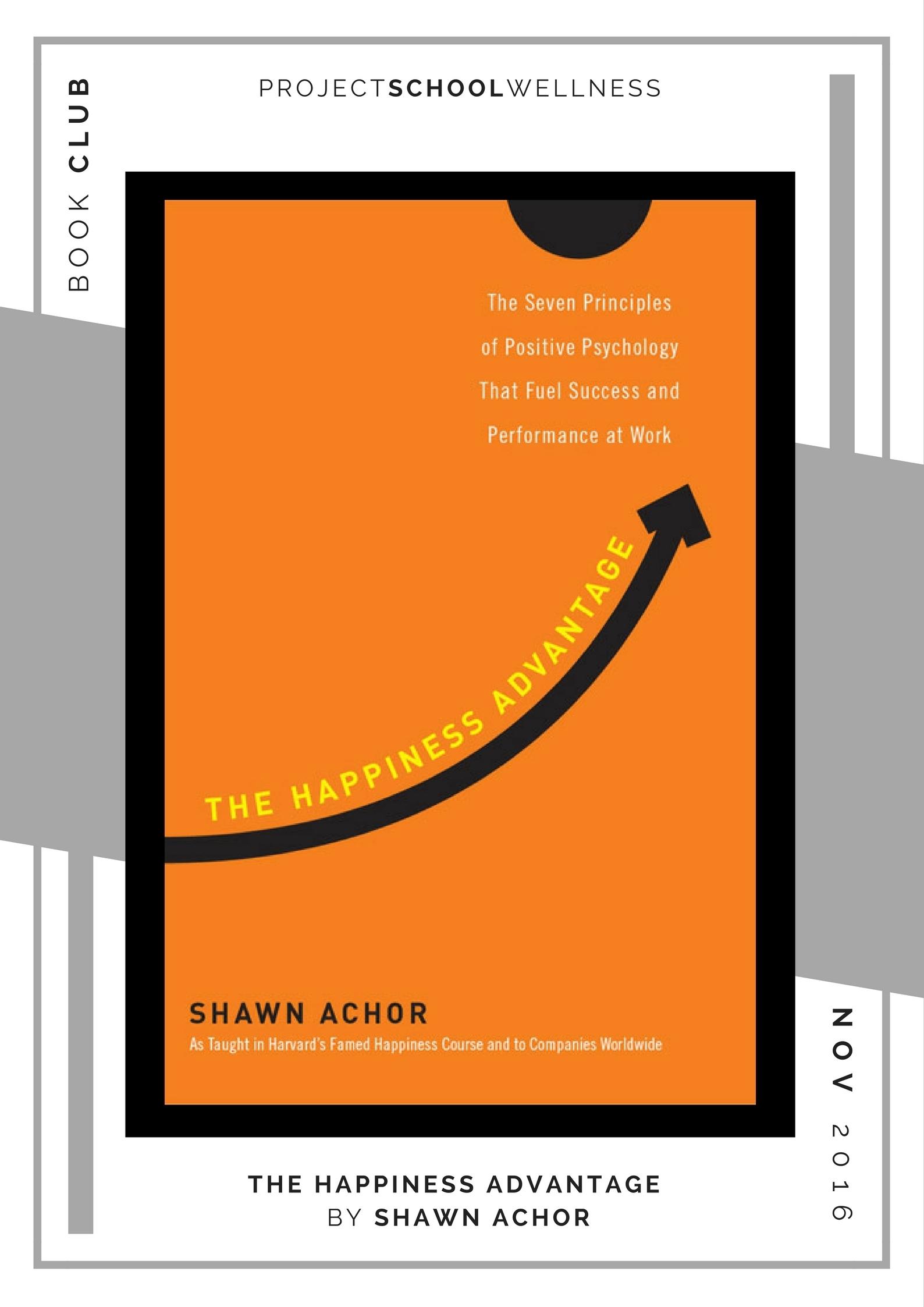 Shawn Achor, The Happiness Advantage - Project School Wellness' Teacher Book Club, must read books for every teacher!