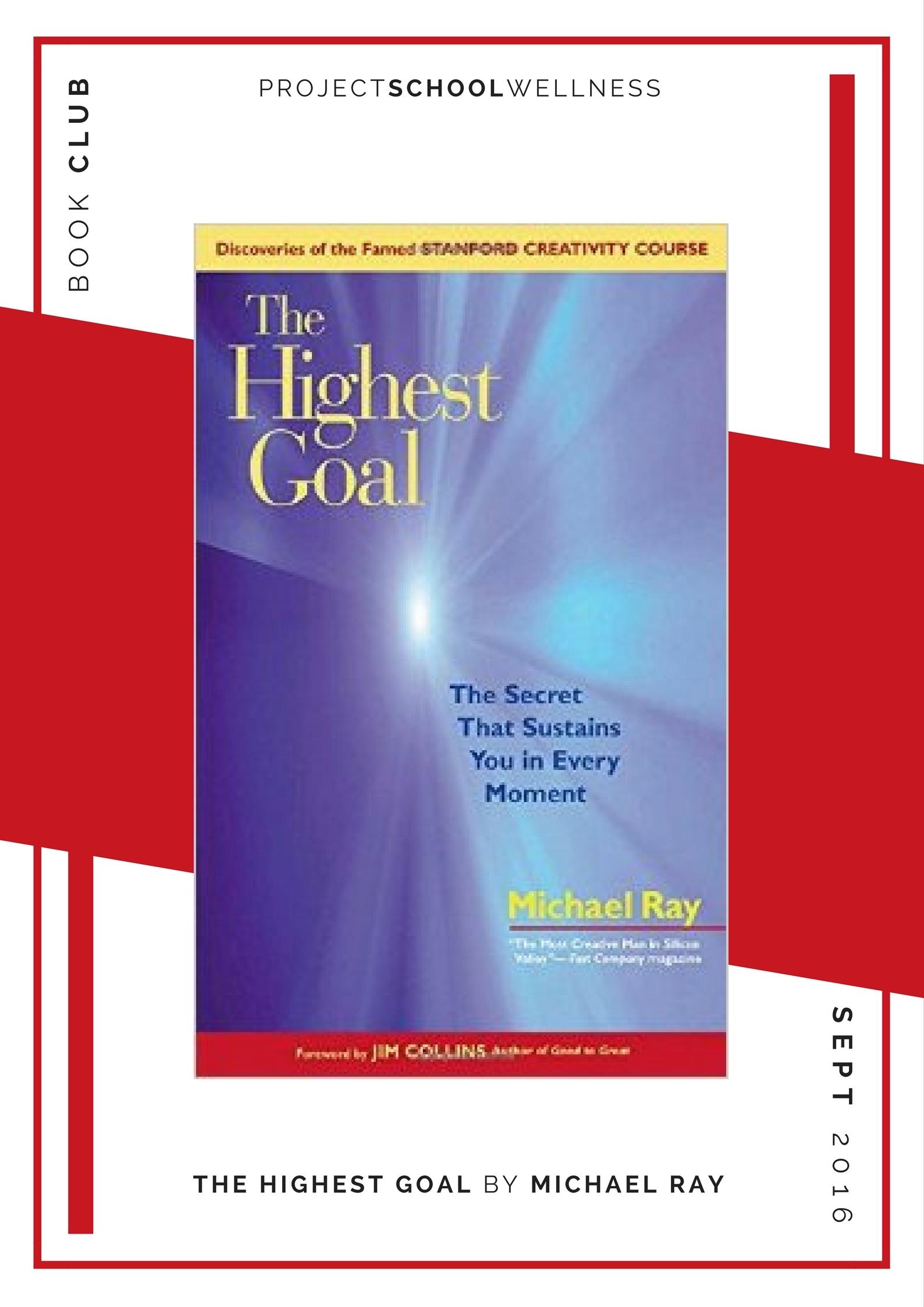 Michael Ray, The Highest Goal - Project School Wellness' Teacher Book Club, must read books for every teacher!