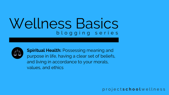 Wellness Basics: Spiritual Health. Explore this blogging series explaining what wellness is and how educators can empower students to thrive in their classrooms and beyond. Click to check out this Project School Wellness Resource!