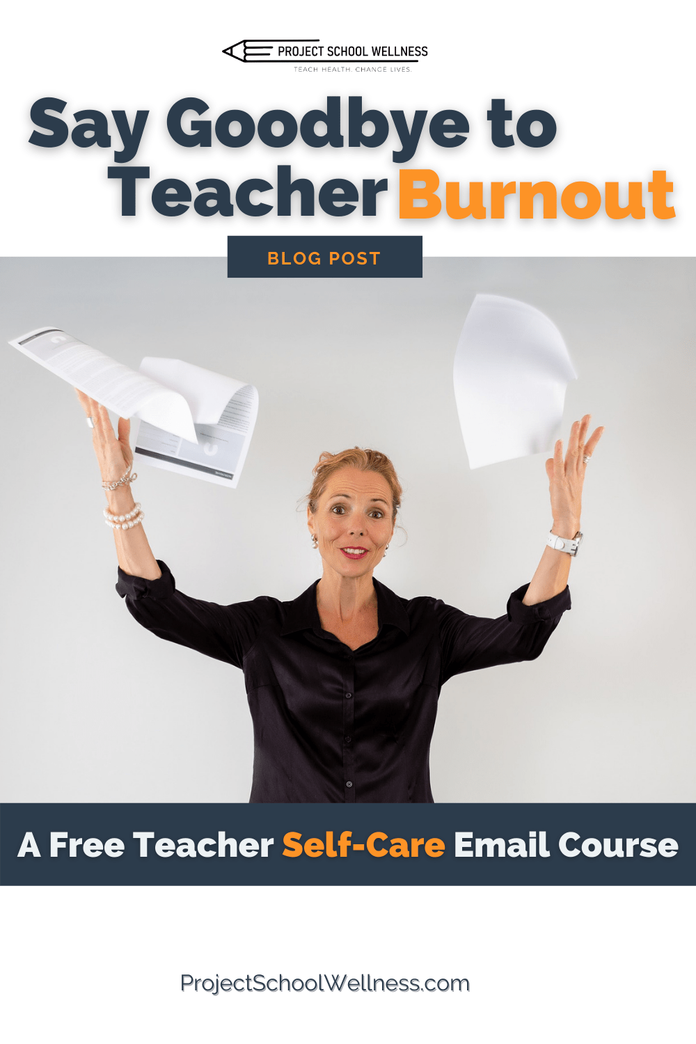 A free Teacher Self-Care email course by Project School Wellness. Designed to help teachers overcome burnout and live their best lives.