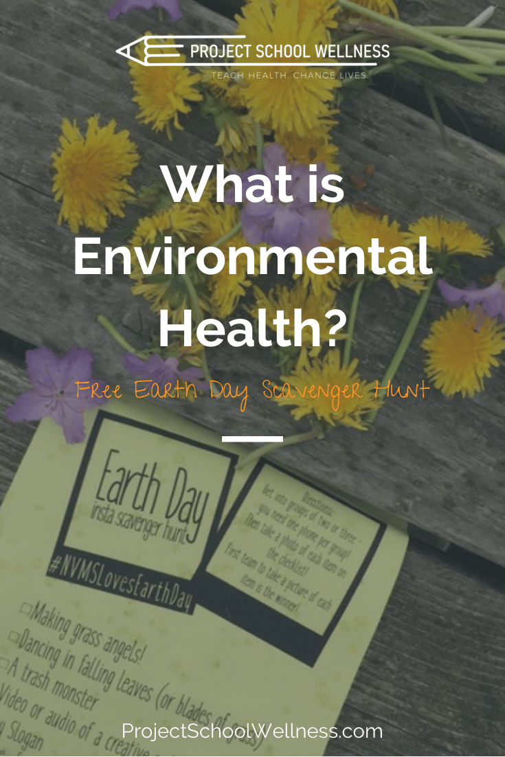 What is environmental Health?  A guide for teaching environmental health from project school wellness with free lesson plans