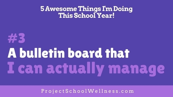 5 Awesome Things I'm Doing This School Year - Take a look at what Janelle from Project School Wellness is doing in her middle school classroom this upcoming school year! Hop on over to her blog to read more! - - Create a bulletin board that actually works for super busy teachers!
