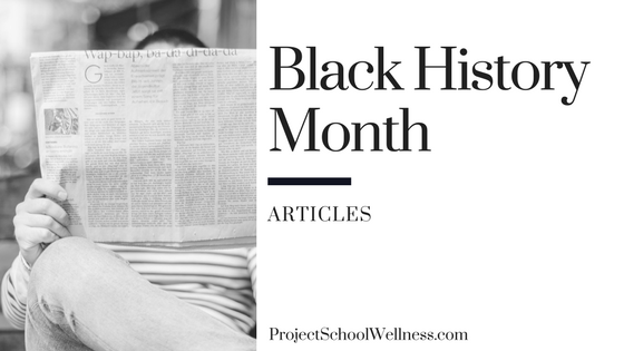 Black History Month - Articles for Teachers. Project School Wellness takes a look at how teachers can facilitate relevant and transformational converstaion centered on Black History in the United States of America. This post shares 20 resources for middle schools teachers to teach students about Black History and to help students take an active role in society!