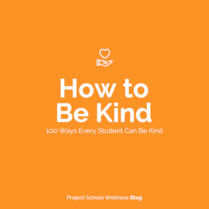 How to Be Kind: 100 Acts of Kindness Every Middle Schooler Can Do - - The ultimate list of ways teenagers can be kind written by Janelle from Project School Wellness