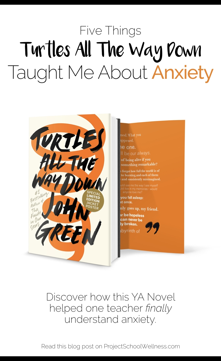 Turtles All the Way Down: How a YA Book Helped Me Finally Understand Anxiety and mental illness. 