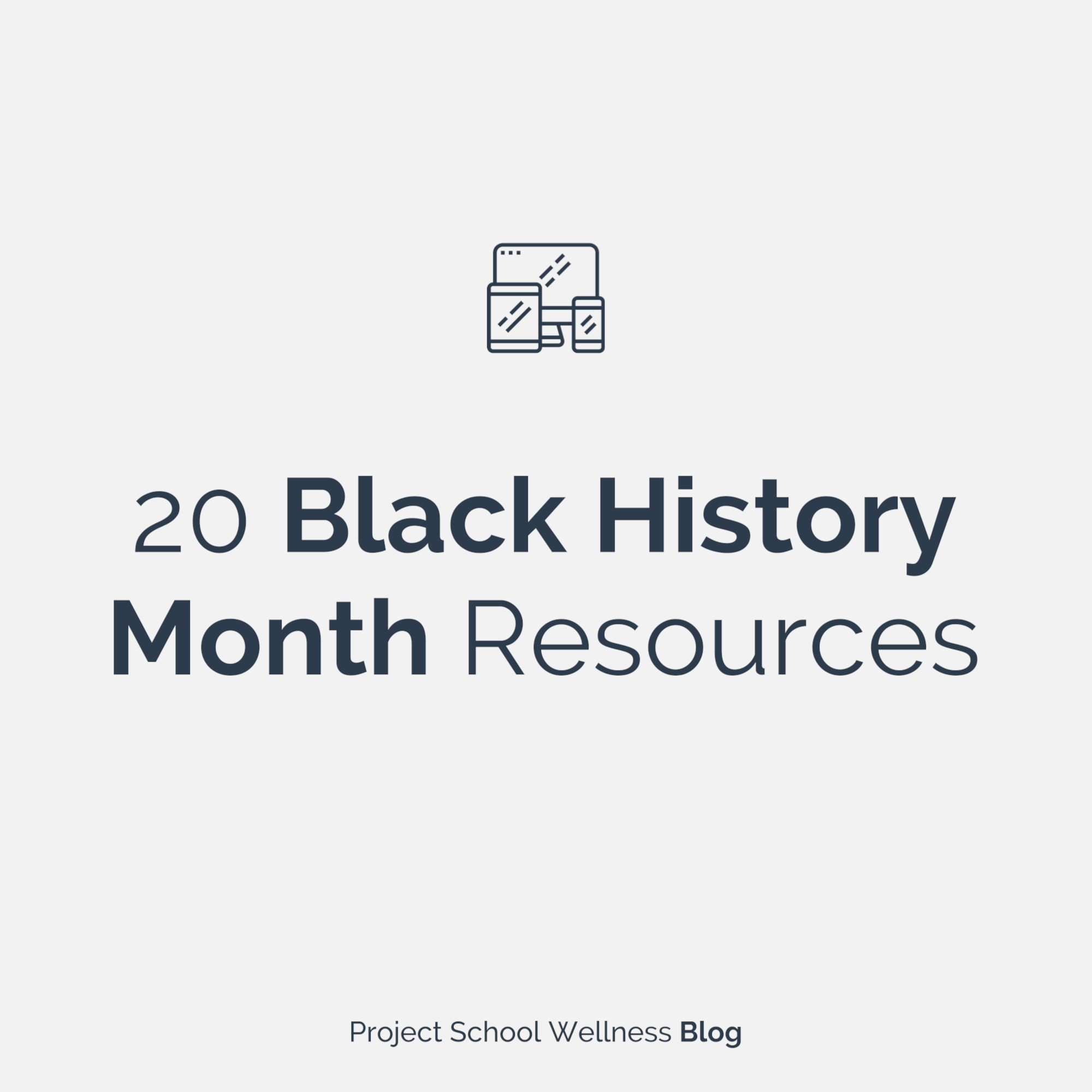 PSW Blog - 20 Black History Month Resources