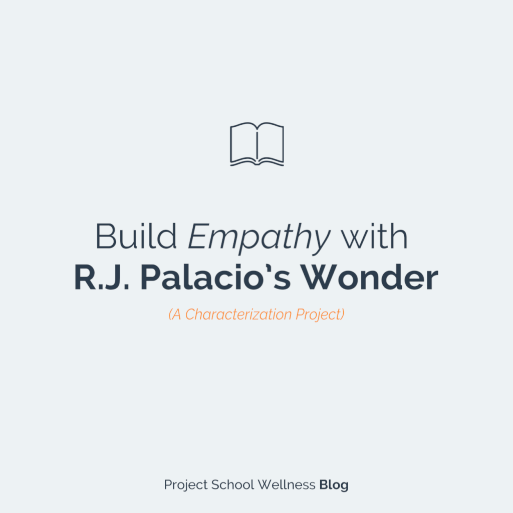 PSW Blog - Build Empathy with R.J. Palacio's Wonder