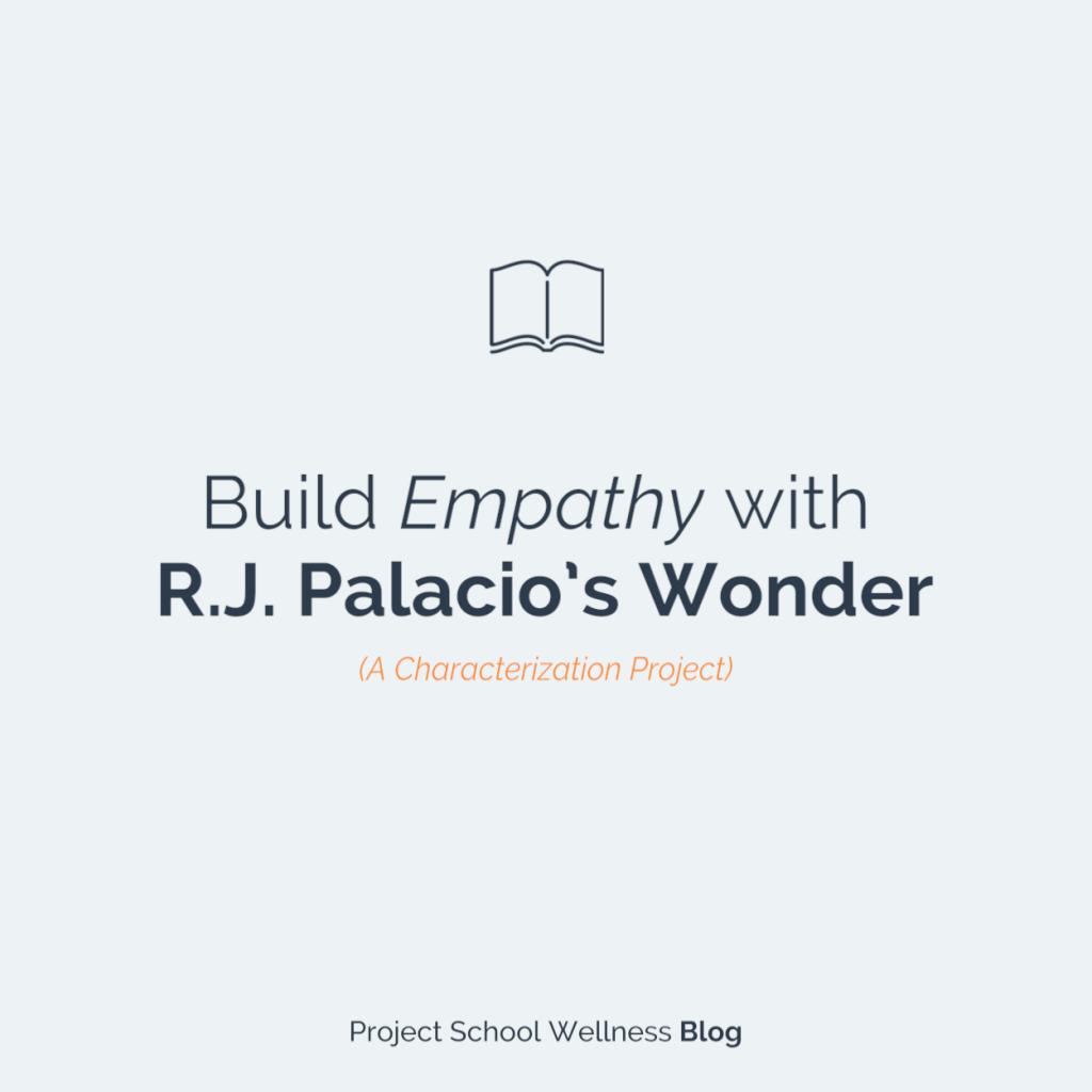 PSW Blog - Build Empathy with R.J. Palacio's Wonder