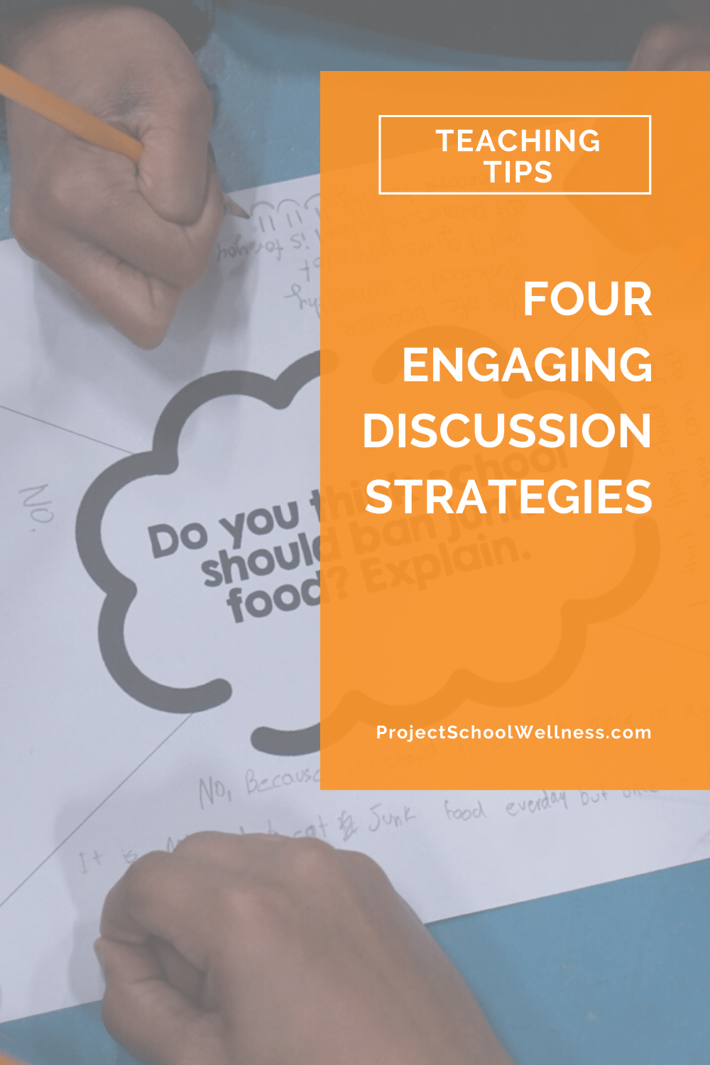 Health Education Blog - Four Engaging Discussion Strategies - Health Teaching Tips and Tricks - Project School Wellness
