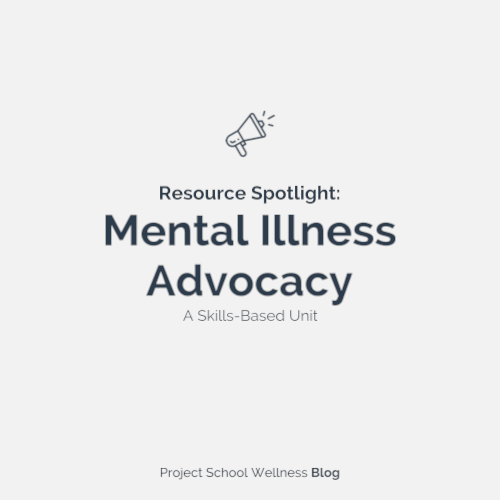 Mental Illness Advocacy - A Skills-based Health Education Unit - Skills-based health lesson plans designed by Janelle from Project School Wellness