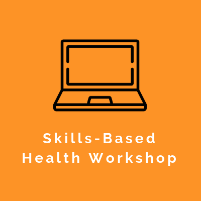Skills-Based Health Education Workshop