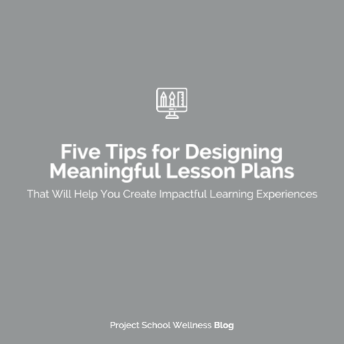 PSW Blog - Five Tips for Designing Meaningful Lesson Plans