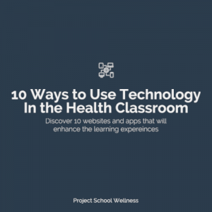 Teacher Blog Post - 10 Ways to Use Technology in Your Classroom - a list of 10 websites and apps teachers can use in their classrooms to enrich the learning the experience. A list for health educators.