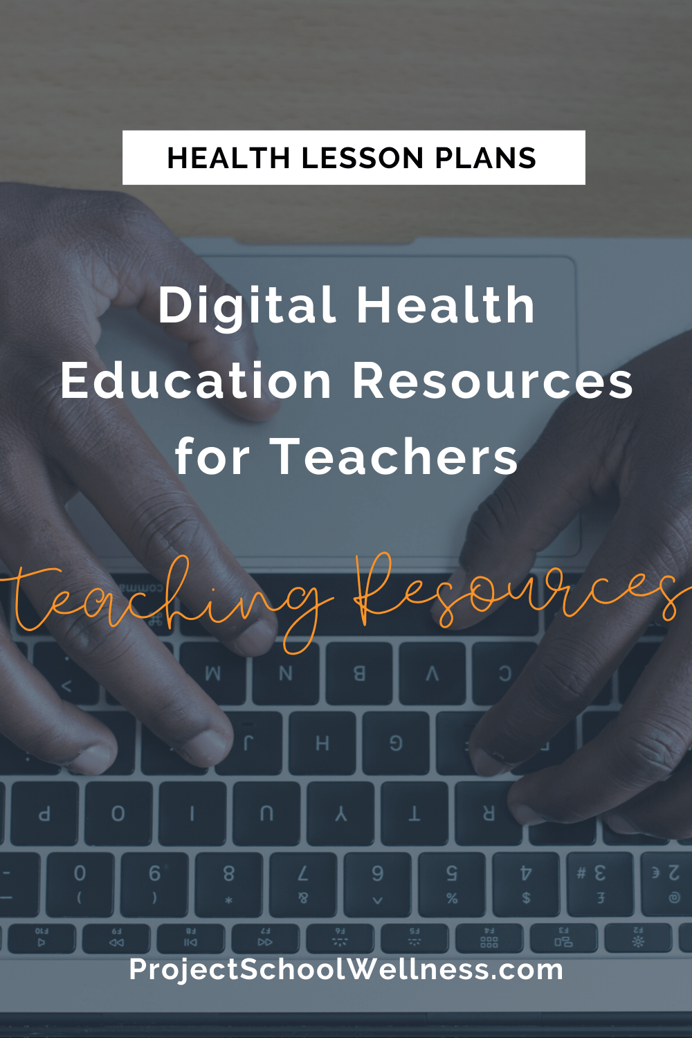 Digital Health Education Resources for Teachers - A look at how Project School Wellness Health Lesson Plans are Digital Friend and ready for online education and distance learning
