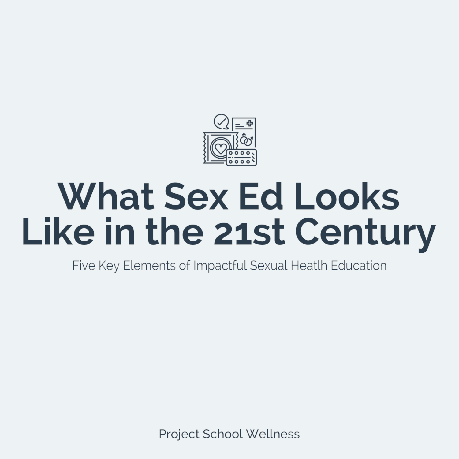 Sexual Health Education in the 21st Century - Five must have characteristics of any comprehensive sex ed program and curriculum