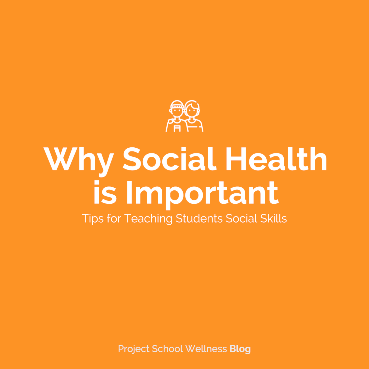 PSW Blog - Why Social Health is Important