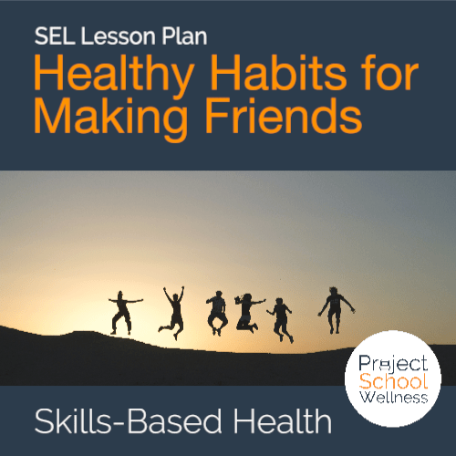 PSW Store - Healthy Habits for Making Friends - A Social Health Lesson plan on making friends